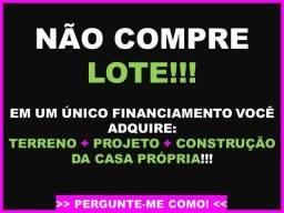 Não compre lote! Financie o terreno e a construção! PARE de rasgar dinheiro