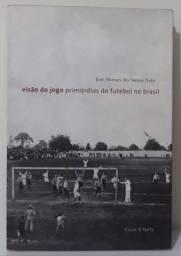 Livro - Visão do Jogo, Primórdios do Futebol no Brasil
