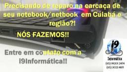 Notebook - Conserto e Reparo de Carcaça!