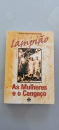 Livro LAMPIÃO: As Mulheres e o Cangaço, 2° edição, 2012. Novo! Raro!