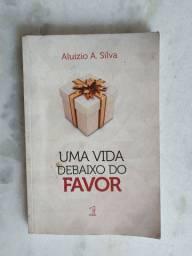 Título do anúncio: Uma vida debaixo do favor - Aluízio A. Silva