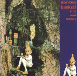 Gordon Haskell - It Is And It Isn't