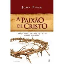 Título do anúncio: A Paixão de Cristo (John Piper)