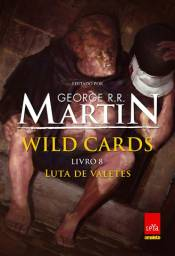 Luta de Valetes - George R. R. Martin (Wild Cards Volume 8)