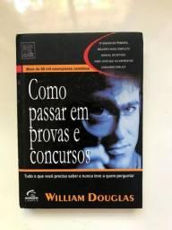 Como passar em provas e concursos. William Douglas
