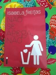 Livro Isabela Freitas, Não se Apega Não