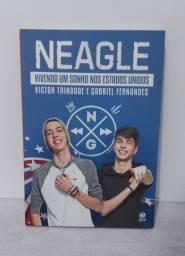 Livro Neagle - Vivendo um Sonho nos Estados Unidos (Seminovo)