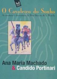 Livro: O Cavaleiro Do Sonho - Ana Maria Machado / Portinari