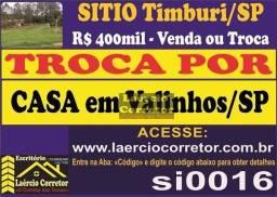 Troca Sítio em Timburí/SP Por Casa em Valinhos/SP (Leia Descrição do anuncio)