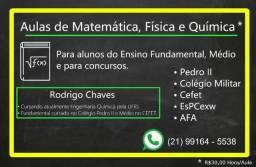Aulas / Reforço: Matemática, Física e Química - Preparatório Concursos Militares e Civis