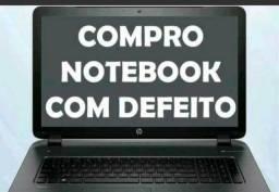 Compramos Notebook,PC, Monitor, Impressora com defeitos