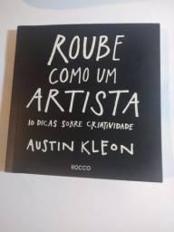 Roube como um artista: 10 dicas sobre criatividade - Austin Kleon