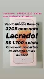 IPhone Rose 6s 32GB R$ 1.700 novinho lacrado com Nota