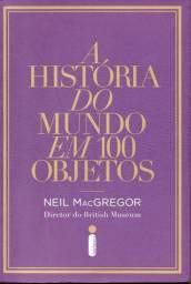 Livro - A Historia do Mundo Em 100 Objetos - Neil Macgregor