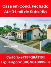 Últimas Unidades. Casas em Condomínio Fechado com Mensais de R$86,00! Tá Acabando!!!