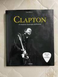 Eric Clapton Livro A História Ilustrada Definitiva