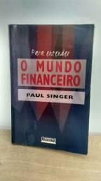 Para entender o mundo financeiro - Paul Singer