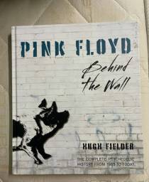 Pink Floyd: Behind the Wall: The Complete Psychedelic History from 1965 to Today