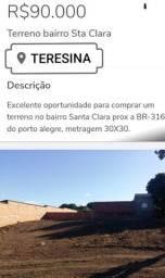 Terreno 30x30 bairro Santa Clara zona sul Teresina