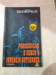 Livro: Perseguição e Cerco a Juvêncio Gutierrez - Tabajara Ruas