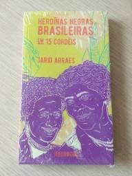 Livro Heroínas Negras Brasileiras em 15 Cordéis, Jarid Arraes - NOVO
