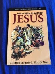 Um Homem Chamado Jesus. A História Ilustrada Do Filho De Deus