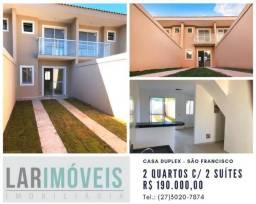 Casa Duplex 02 suites entrada facilitada, financiamento sem burocracia