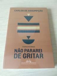 Livro Não pararei de gritar - Poemas Reunídos, Carlos de Assumpção - NOVO