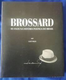 Livro Brosaard 80 Anos Na História Política do Brasil