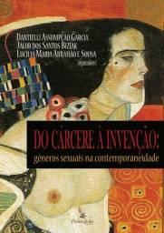 """Livro: """"Do cárcere à invenção: gêneros sexuais na contemporaneidade"""" (NOVO)"""