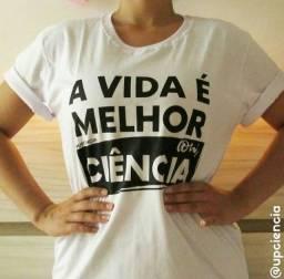 """Camisa """"A vida é melhor com ciência"""" 100% algodão"""