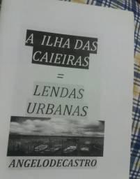 Livro A Ilha Das Caieiras- Lenda Urbanas autor Angelo De Castro