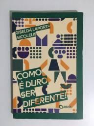 Livro: Como é duro ser diferente!