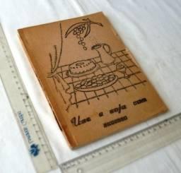 Livro Antigo - Anos 70 - Use a Soja Com Sucesso - Íria B. dos Reis