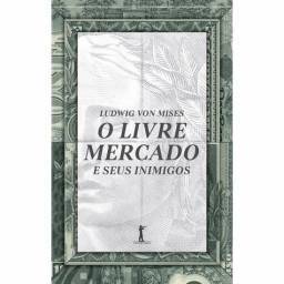 Livro - Livre Mercado e Seus Inimigos