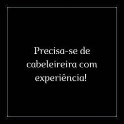 PRECISA-SE DE CABELEIREIRA MULHER COM EXPERIÊNCIA