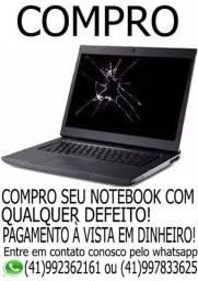 Compramos seu notebook mesmo com defeito, pagamento a vista em dinheiro!!
