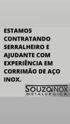 ESTAMOS CONTRATANDO SERRALHEIRO E AJUDANTE  COM EXPERIÊNCIA EM CORRIMÃO DE AÇO INOX.