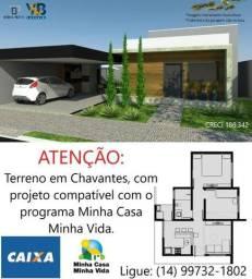 Projeto de terreno mais construção - Chavantes/SP