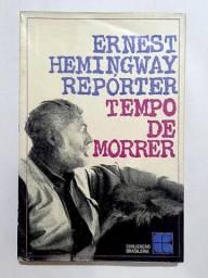 Tempo de Morrer - Ernest Hemingway   Literatura estrangeira