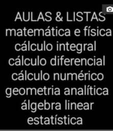 Aulas de matemática, física e química.