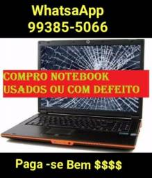 C.ompramos Notebooks, Netbook Com ou Sem Defeitos