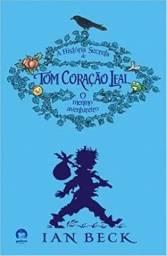 A história secreta de Tom Coração Leal (Vol. 1) - Ian Beck