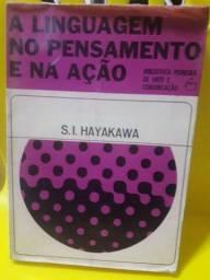 A linguagem no pensamento e na ação_ S.I. Hayakawa R$ 40,00