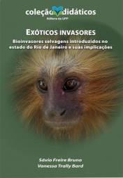 Título do anúncio: Exóticos invasores: bioinvasores selvagens introduzidos no estado do RJ e suas implicações