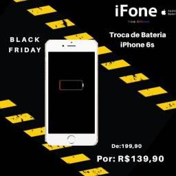 Troca de Bateria 6s Premium R$139,90 (Black Friday)