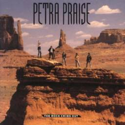 Petra Praise The Rock Cries Out
