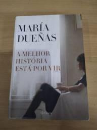 A melhor história está por vir, Maria Dueñas