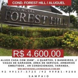 R$ 4.600  Cond. Forest Hill com 350m² ,4 quartos.