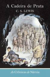 As Crônicas de Nárnia - A Cadeira de Prata - Vol. 6